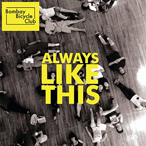 Bombay Bicycle Club Always like This - photo of the cover of the single release showing the band